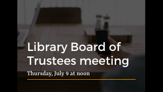 Library Board of Trustees July 9 meeting