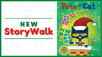 New StoryWalk Pete the Cat Saves Christmas