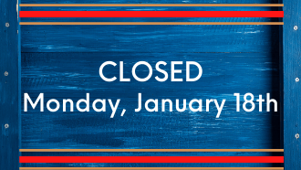 Closed Monday, January 18th