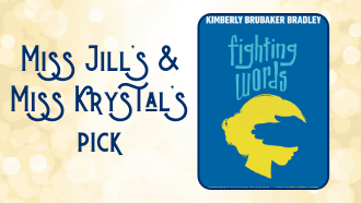 Miss Jill's and Miss Krystal's Pick Fighting Words by Kimberly Brubaker Bradley