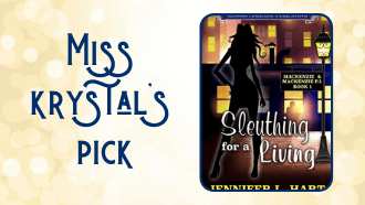 Miss Krystal's pick Sleuthing for a Living by Jennifer L. Hart