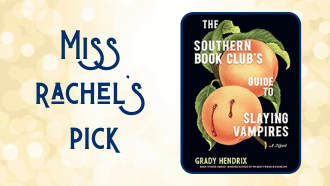 Miss Rachel's pick The Southern Book Club's Guide to Slaying Vampires by Grady Hendrix