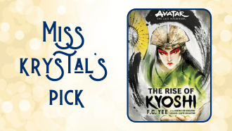 Miss Krystal's pick The Rise of Kyoshi by F.C. Lee